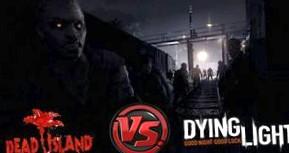 Dying Light vs Dead Island. Новое или хорошо забытое старое?
